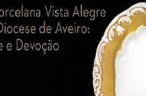A Porcelana Vista Alegre na Diocese de Aveiro: Arte e Devoção